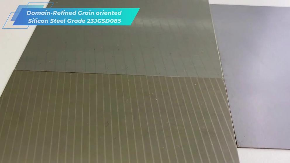 Domain-Refined Grain oriented Silicon Steel Grade 23JGSD085 101: everything you wanted to know